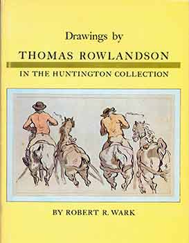Drawings by Thomas Rowlandson in the Huntington Collection. Robert Rodger Wark