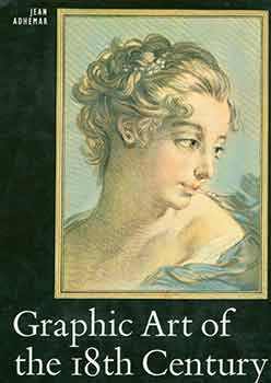 Graphic Art of the Eighteenth Century. Jean Adhemar, M. I. Martin, trans