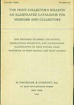 The Print-Collector's Bulletin An Illustrated Catalogue For Museums And Collectors. Volume Three....