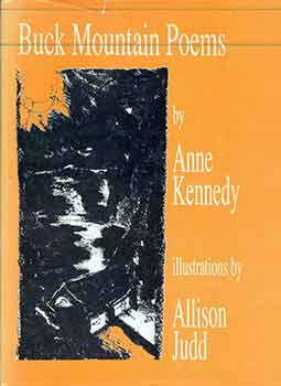 Buck Mountain Poems. (Signed by Anne Kennedy). Anne Kennedy, Allison Judd