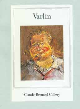 Varlin (1900-1977): Paintings. Texts by Friedrich Durrenmatt and Peter Selz. Photographs of the...