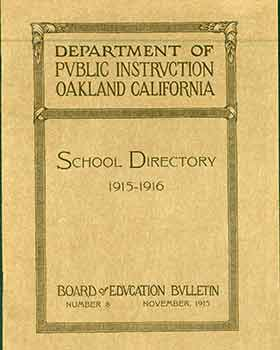 Department of Public Instruction Oakland California School Directory 1915 - 1916. Board of...