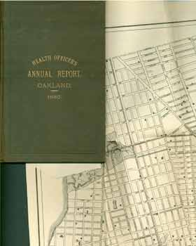Annual Report of the Health Officer to the City Council of Oakland, California, for 1880. E H....