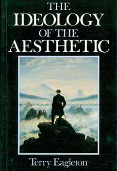 The Ideology of the Aesthetic. Terry Eagleton