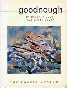 Goodnough - Twelve Color Plates, Nineteen Black and White Illustrations. Barbara Guest, Bruce H....