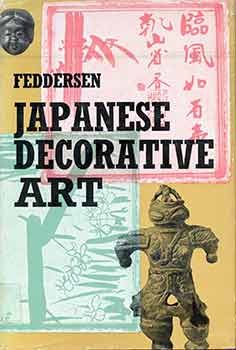 Japanese Decorative Art. A Handbook for Collectors and Connoisseurs. Martin Feddersen, Katherine...