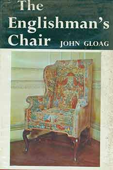 The Englishman's Chair. Origins, Design, and Social History of Seat Furniture in England [First...