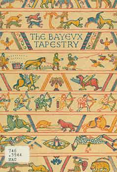 The Bayeux Tapestry. [First edition]. Eric Maclagan, C. B. E