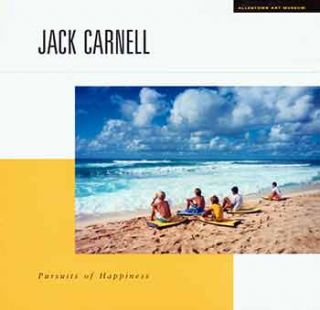 Jack Carnell: Pursuits of Happiness. (Published on the occasion of the exhibition: Jack Carnell,...