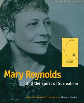 Mary Reynolds and The Spirit of Surrealism. Museum Studies, Volume 22, No. 2. Mary Reynolds, The...