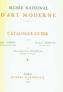 Musee National d'Art Moderne Catalogue-Guide. Paris Musee Nationaux, 1950. [Exhibition...