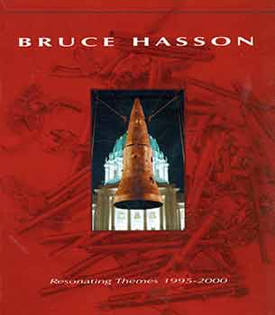Resonating Themes 1995-2000. Bruce Hasson, Peter Selz