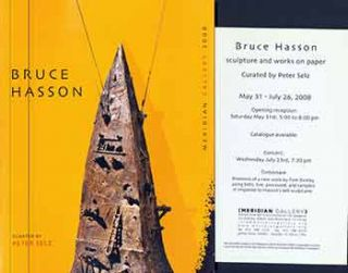 Bruce Hasson: Meridian Gallery San Francisco May 31 - July 26, 2008. (Presentation copy, signed...