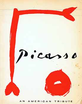 Picasso an American Tribute. (Exhibition: Otto Gerson Gallery, New York, April 25 - May 16, 1962) (Signed by Peter Selz). Pablo Picasso, John Richardson.