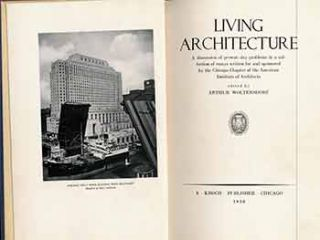 Living Architecture; A Discussion of Present Day Problems in a Collection of Essays Written for...