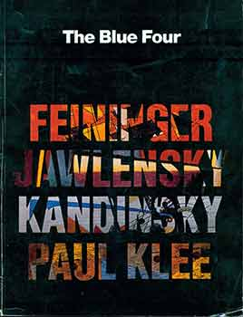 The Blue Four: Feininger, Jawlensky, Kandinsky, Paul Klee. (Exhibition: New York, Leonard Hutton...