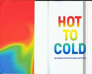 Big, Hot to Cold an Odyssey of Architectural Adaptation. Bjarke Ingels, Iwan Baan