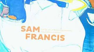 Sam Francis: Five Decades of Abstract Expressionism from California Collections. August 11, 2013...