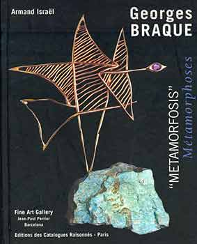 "Georges Braque: ""metamorfosis"" = Georges Braque : ""métamorphoses"". (Catalog of an exhibition..."