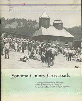 Sonoma County Crossroads: a loving guide to most of the towns, a little of the history and many...