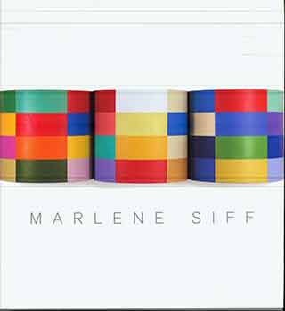 Marlene Siff; Catalogue Raisonne. (One of 1500 copies printed). Marlene Siff, Franklin Westcott...