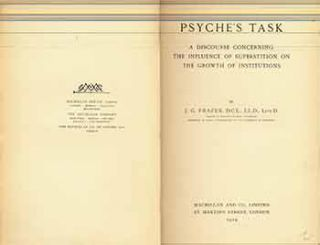Psyche's Task. A Discourse Concerning the Influence of Superstition on the Growth of...