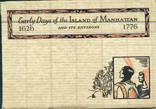 Early Days of the Island of Manhattan and its Environs 1626-1776. Judith Bowman, Title Guarantee,...