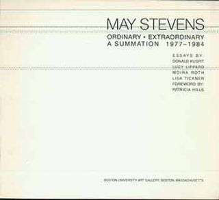 May Stevens : Ordinary / Extraordinary, A Summation 1977 - 1984. (Exhibition catalogue published...