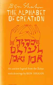 The Alphabet of Creation: An ancient legend from the Zohar. [Fifth Printing], Ben Shahn