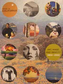 Made in California : Art, Image, and Identity, 1900-2000. Stephanie Barron, Sheri Bernstein,...