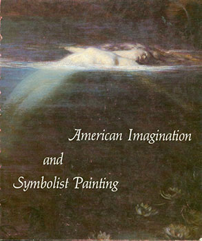 American Imagination and Symbolist Painting. Charles C. Eldredge, New York