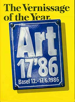 The Vernissage of the Year. Art 17'86. Basel 12.-17.6.1986. Internationale Kunstmesse Basel