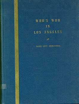 Who's Who in Los Angeles County, 1950-1951. Fourteen Hundred Illustrated Biographies of Leading...