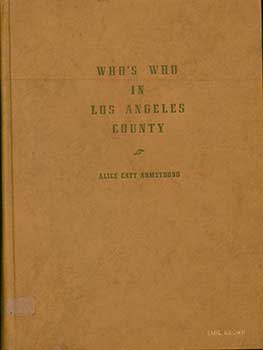 Who's Who in Los Angeles County, 1952-1953. Two Thousand Illustrated Biographies of Leading Men...