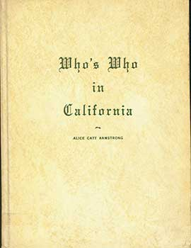 Who's Who in California 1957, Twelve Hundred Illustrated Biographies of Leading California Men...