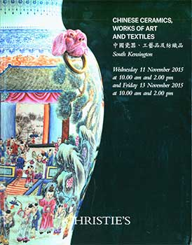 Chinese Ceramics, Works Of Art And Textiles. London. November 11 & 13, 2015. Sale #...
