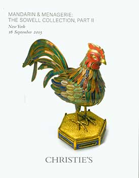 Mandarin & Menagerie: The Sowell Collection, Part II. New York. September 16, 2015. Sale #...