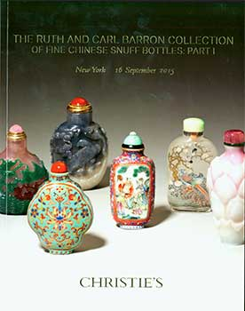 The Ruth And Carl Barron Collection Of Fine Chinese Snuff Bottles: Part I. New York. September...