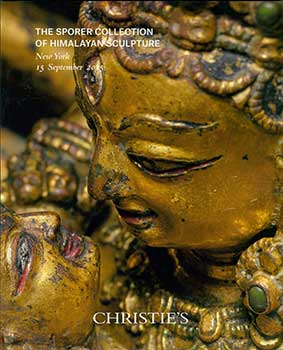 The Sporer Collection of Himalayan Sculpture. New York. September 15, 2015. Sale # SPORER-12449....