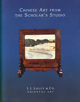 Chinese Art from the Scholar's Studio. March 13 - April 11, 2015. Lot #s 1-71. J. J. Lally, Co,...