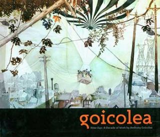 Goicolea. Alter Ego: A Decade of Work by Anthony Goicolea. Anthony Goicolea, Kate Hornle