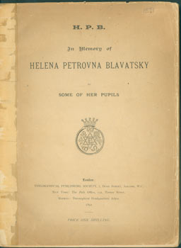 In Memory of Helena Petrovna Blavatsky by Some of Her Pupils. First Edition. Theosophical Society