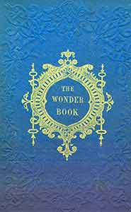 The Wonder Book for Girls and Boys. Nathaniel Hawthorne