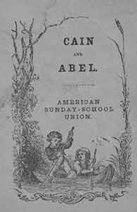 Cain and Abel. American Sunday-School Union