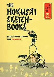 The Hokusai Sketch-Books: Selections from the Manga. James A. Michener