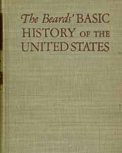 The Beards' Basic History of the United States. Early Edition. Charles A. Beard, Mary R. Beard