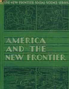 America and the New Frontier. Second edition. James Truslow Adams, George Earl Freeland,...