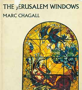 The Jerusalem Windows of Marc Chagall. First revised edition. Marc Chagall, Desautels, Jean /...