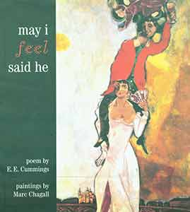may i feel said he: poem by E.E. Cummings and paintings by Marc Chagall. Marc Chagall, E. E....