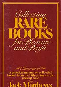 Collecting Rare Books For Pleasure and Profit. Illustrated: A Practical Manual on Collecting...